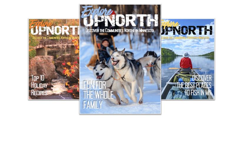 Explore UpNorth Seasonal Magazines of the Northern Minnesota Chamber of Commerce